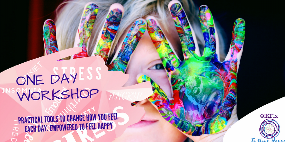 QiKFix TO YOUR HAPPY ONE DAY WORKSHOP 27 JULY 2019