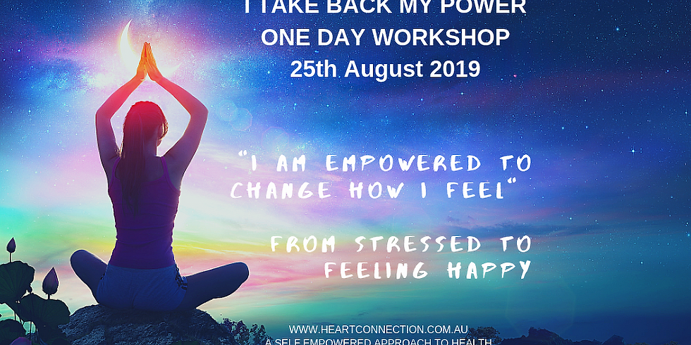 I TAKE BACK MY POWER ONE DAY WORKSHOP 25th AUGUST 2019