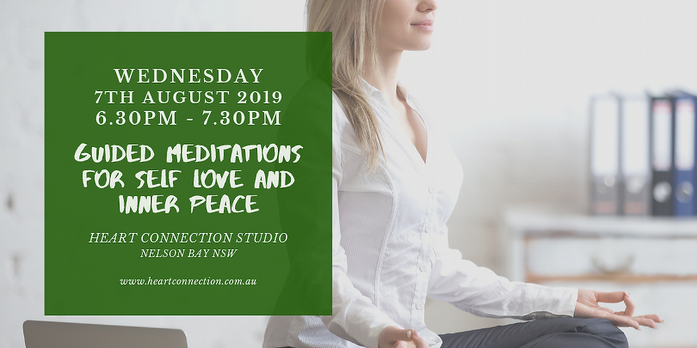 Guided Meditations for Self Love and Inner Peace Wednesday 7th August 2019