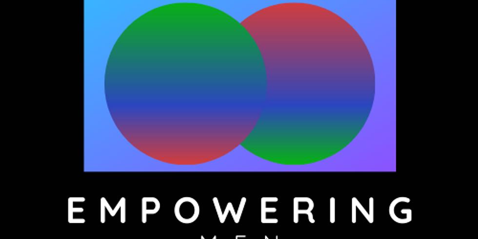 Empowering MEN Weekend Retreat 19-21 MARCH 2021