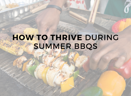 How to Thrive During Summer BBQ's