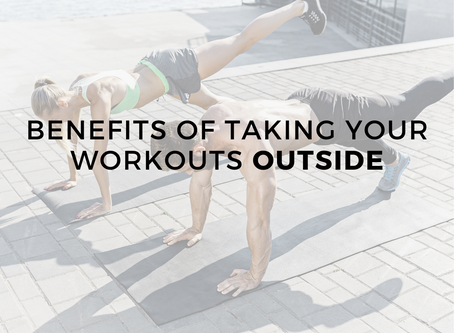 Benefits of Taking Your Workouts Outside