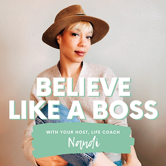 Believe Like a Boss Podcat Nandi Camille