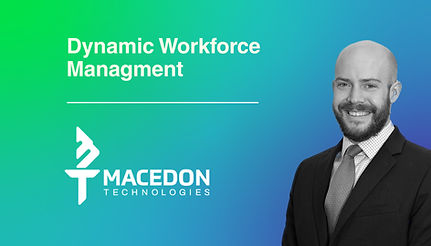 Macedon Technologies Webinar Series: Dynamic Workforce Management