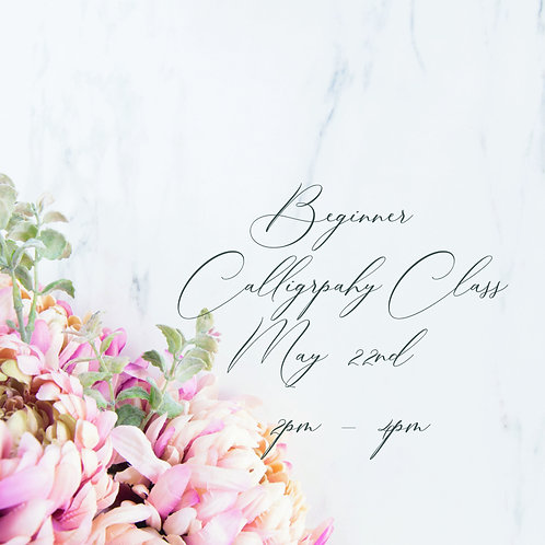 Beginner Calligraphy Class - May 22nd