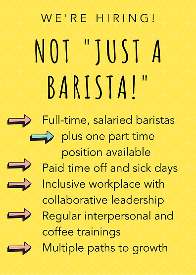 We're hiring full-time, salaried baristas for our coffee shop