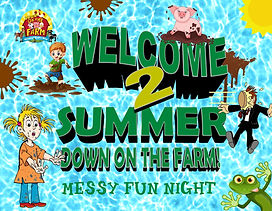 Welcome to Summer - Messy Fun Night - We