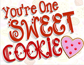 You're One Sweet Cookie.jpg