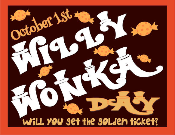 Willy Wonka Day - October 1st.jpg