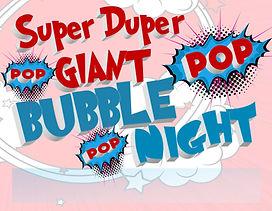 Super Duper Bubble Night - Flyer.jpg