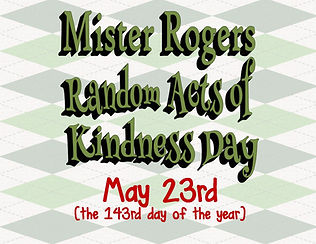 Mr Rogers Random Acts of Kindness Day -