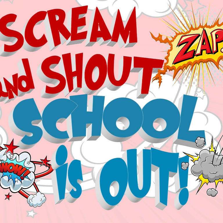 Scream and Shout School Is Out - 8 Weeks of Wet, Wild and Messy Summer Fun (1)