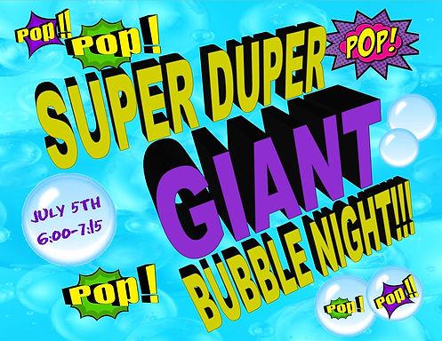 Super-Duper Giant Bubble Night