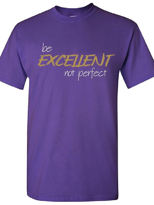 Be Excellent Not Perfect