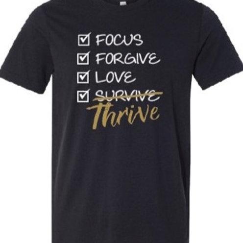 Focus Forgive Love Thrive T-Shirt