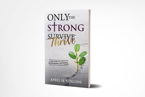 """Only the Strong Thrive"""