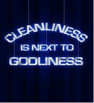 Cleanliness is next to godlyness.jpg