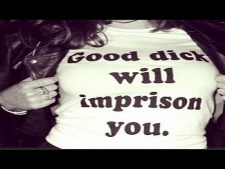 Good Dick Will Imprison You!!