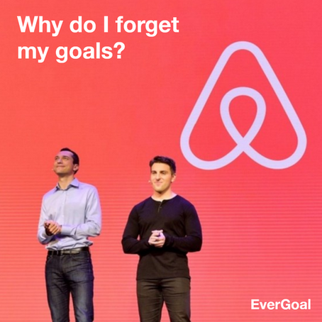 Why do I forget my goals?