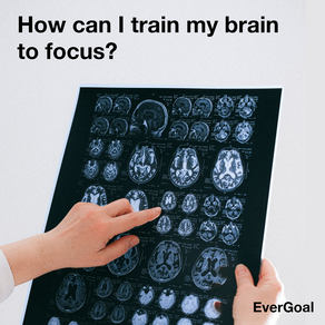 How can I train my brain to focus?