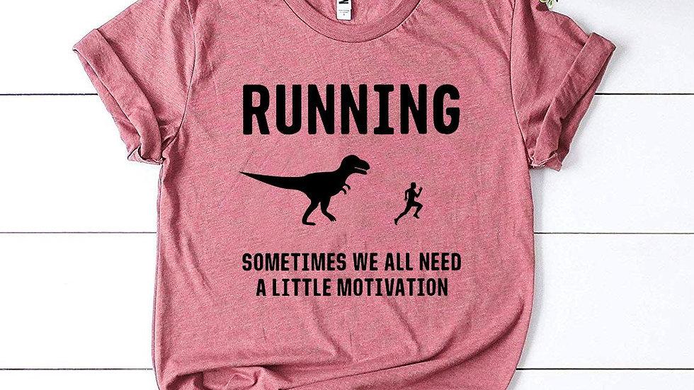 Running - Need a Little Motivation T-shirt
