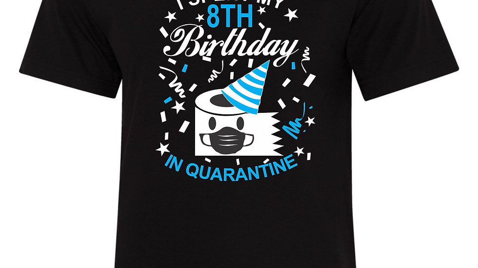 Birthday Quarantine Tee