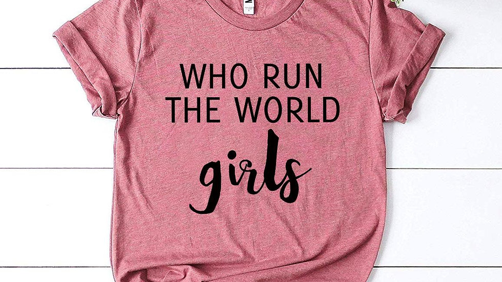 Who Run The World Girls T-shirt