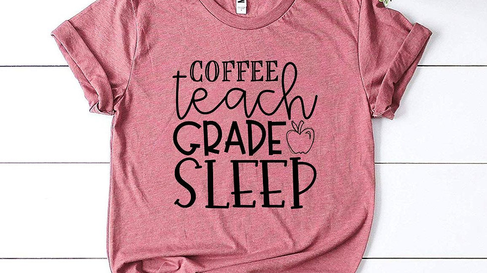 Coffee Teach Grade Sleep T-shirt