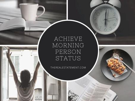 Achieve Morning Person Status