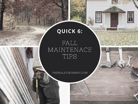 Quick 6: Fall Maintenance Tips
