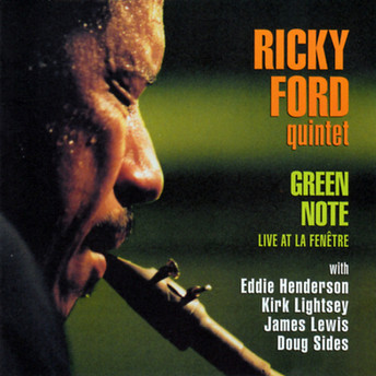 Green Note / Live at La Fenêtre by Ricky Ford Quintet