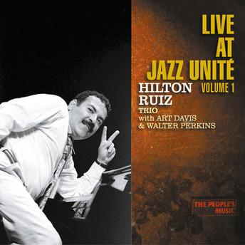 The People's Music / Live at Jazz Unité, Vol 1 by Hilton Ruiz Trio
