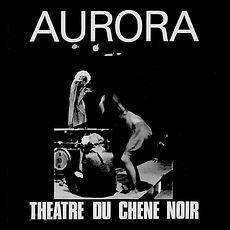 Aurora by Théâtre du Chêne Noir d'Avi