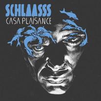 Schlaasss - Casa Plaisance