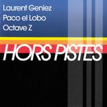 Hors Pistes / Flamenco nouveau by Laurent Geniez / Paco El Lobo / Octave Z