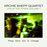 Live At The Totem Volume 1 by Archie Shepp Quartet