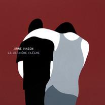 Arne Vinzon - La Dernière Flèche