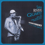 Crosscurrent - Live At Jazz Unité by Sam Rivers Quartet