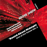 'Round About Midnight - Live At The Totem Vol. 2 by Archie Shepp Quartet