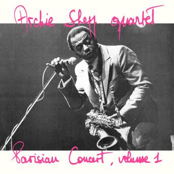 Parisian Concert, Volume 1 by Archie Shepp Quartet