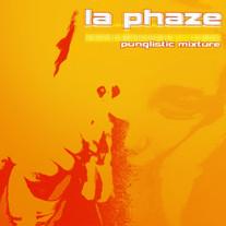 La Phaze - Punglistic Mixture
