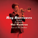 Live At The Dreher by Roy Burrowes Sextet Featuring Mal Waldron