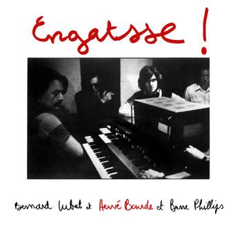 Engatsse ! by Bernard Lubat, Hervé Bourde, Barre Phillips