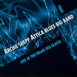 Attica Blues Big Band (Live At The Palais Des Glaces) by Archie Shepp