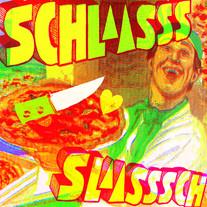 Schlaasss - SLAASSSCH