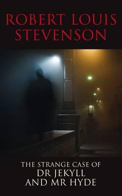 The Strange Case of Dr Jekyll and Mr Hyde; Robert Louis Stevenson