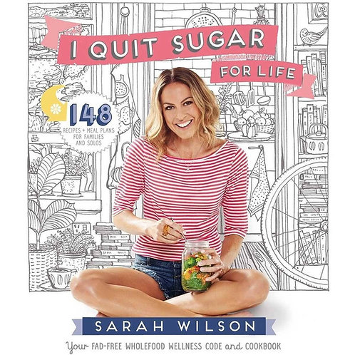 I Quit Sugar for Life; Sarah Wilson