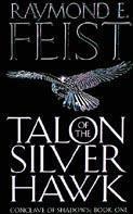 Talon of the Silver Hawk; Raymond E. Feist