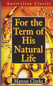 For the Term of His Natural Life; Marcus Clarke