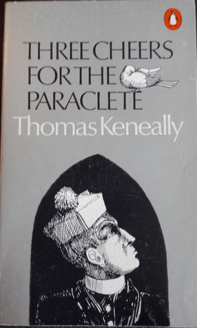 The Cheers for the Paraclete; Thomas Keneally
